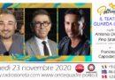 Lunedì 23 novembre 2020 alle ore 19.00 ospiti a Poltronissima in diretta radio Antonio Di Fede, Pino Strabioli e Francesco Capodacqua