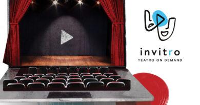 INVITRO – TEATRO ON DEMAND: al via la prima stagione teatrale 2021 a prova di web
