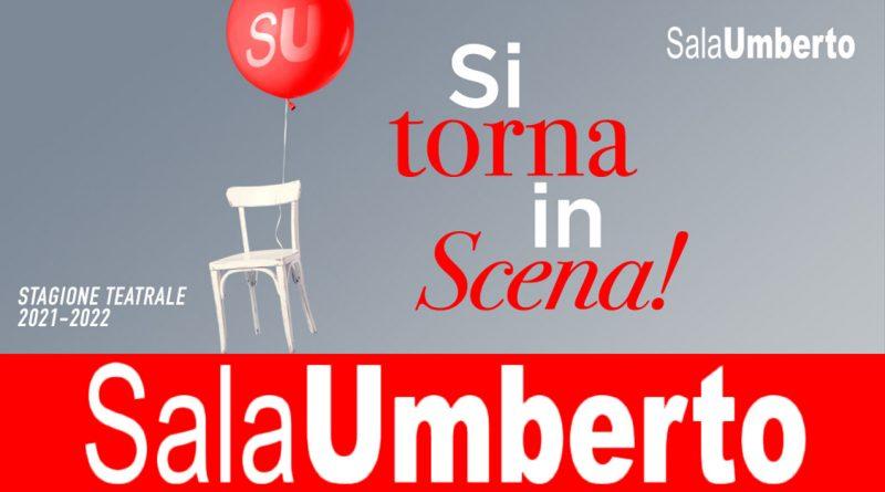 Prosegue il calendario della stagione 2021-2022 del Teatro Sala Umberto di Roma